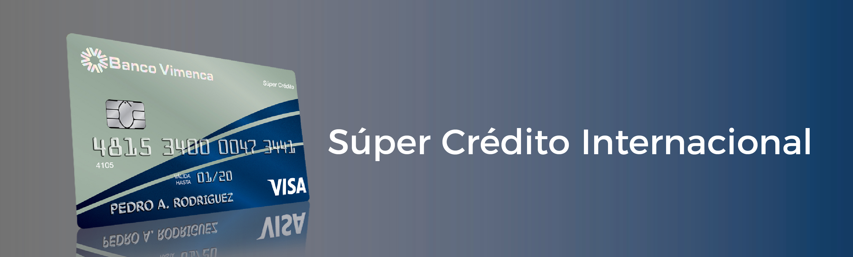Tarjeta Visa Súper Crédito Internacional